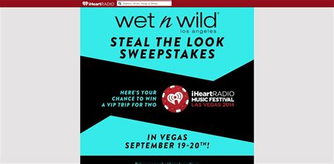 Sweepstakes Registration - wet n wild steal the look iheartradio music festival and village ticket sweepstakes