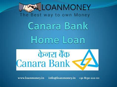 Education Loan For Mba In Canara Bank by Canara Bank Home Loan In Delhi Ncr Through Loanmoney