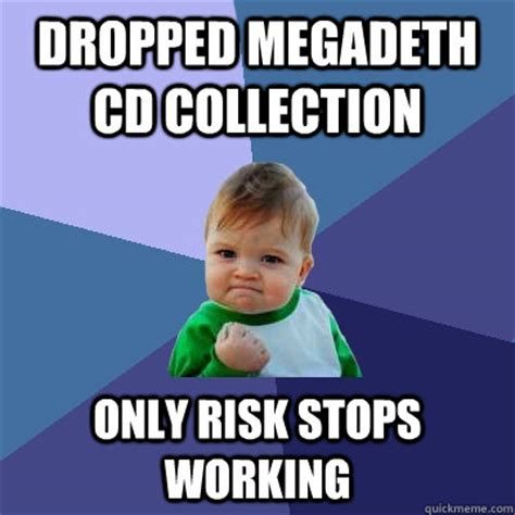 Cd Meme - dropped megadeth cd collection only risk stops working