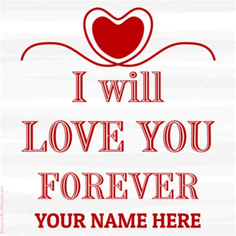 images of love name i will love you forever cute greeting with your name