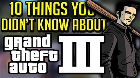 10 secret things you didn 10 things you didn t know about grand theft auto 3 youtube