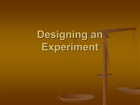 design an experiment designing an experiment ppt download