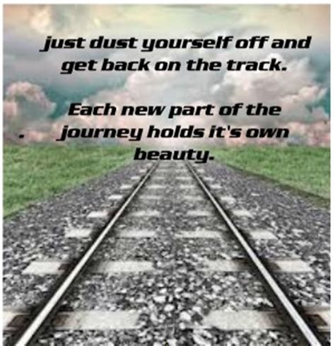 Get Your On Track by Getting Back On Track Quotes Quotesgram