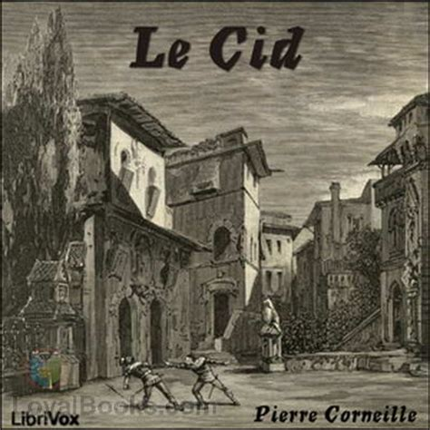 le cid le cid by corneille pierre french free at loyal books