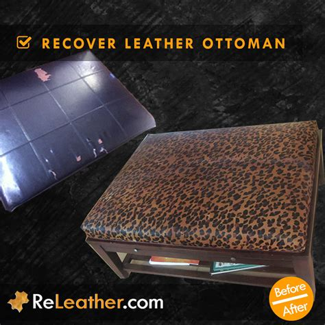 recover leather ottoman leather reupholstery replace and recover new leather