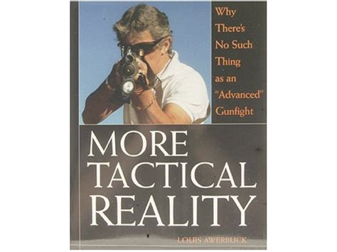 more tactical reality why there s no such thing as an