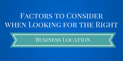 some factors to consider for choosing the perfect modern how to choose the perfect business location startup savant