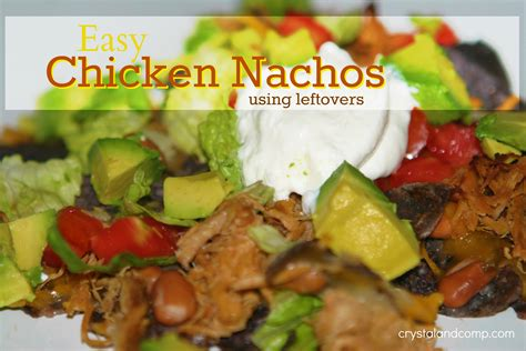 easy recipes nachos using leftover chicken crystalandcomp com