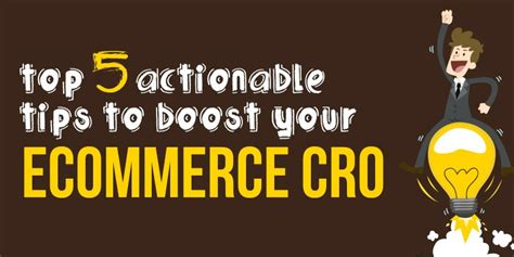 5 Actionable Tips To Make Top 5 Actionable Tips To Boost Your Magento Cro