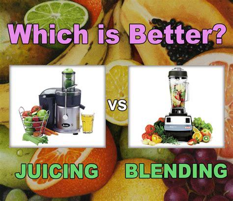 Juicing Vs Blending For Detox by Juicing Vs Blending Which Is Better Chandler