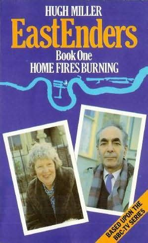 home fires burning eastenders book 1 by hugh miller