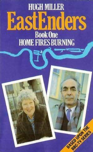 home fires burning eastenders book 1 by hugh miller