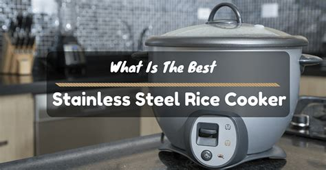 what is the best stainless steel for kitchen sink what is the best stainless steel rice cooker for 2017