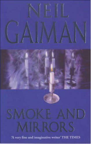 smoke mirrors books neil gaiman neil s work books smoke mirrors