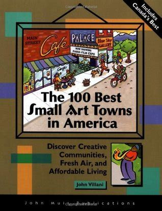 best small towns in america to live the 100 best small art towns in america discover creative