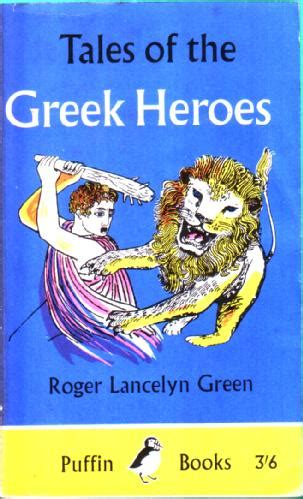 tales of the greek tales of the greek heroes by roger lancelyn green children s bookshop hay on wye