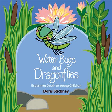 water bugs and dragonflies explaining death to young children a water bugs and dragonflies cokesbury