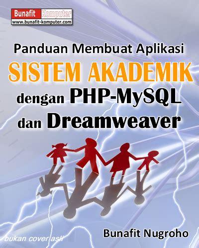 buku membuat website dengan php dan mysql panduan skripsi membuat aplikasi sistem akademik siswa