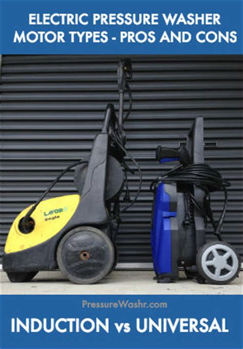 electric pressure washer induction motor induction vs universal motor pressure washer pros and cons