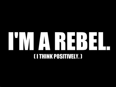 A For Rebel rebel quotes quotesgram
