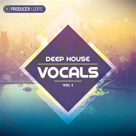 what is deep house download producer loops deep house vocals vol 1 producerloops com