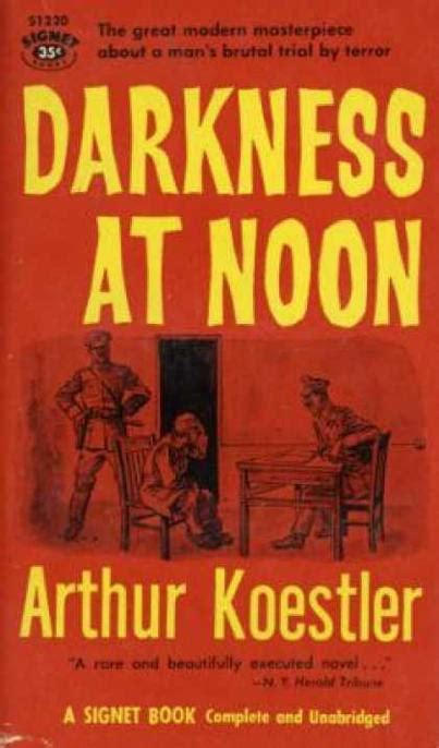 Darkness At Noon 43 quot arthur koestler quot books found quot the ghost in the