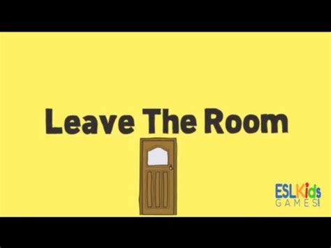 leave the room esl leave the room