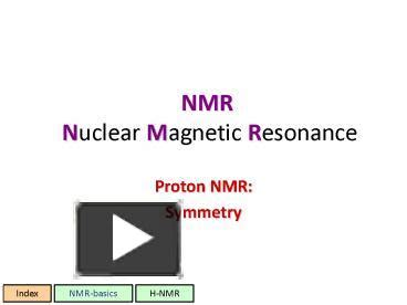 Proton Nuclear Magnetic Resonance Ppt Nmr Nuclear Magnetic Resonance Powerpoint
