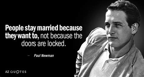 paul newman quotes paul newman quote stay married because they want