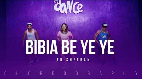download mp3 dj ye ye ye download lagu bibia be ye ye ed sheeran zumba choreografie