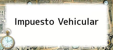 liquidacion de impuesto vehicular funza impuesto vehicular gobierno propende por mayor equidad