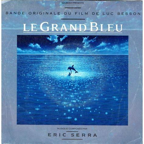 eric serra grand bleu bof le grand bleu my lady blue let them try de eric