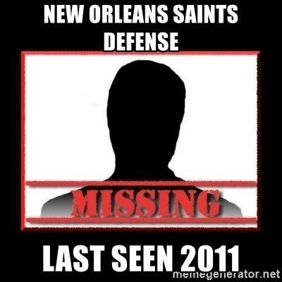 New Orleans Saints Memes - new orleans saints defense last seen 2011 missing person