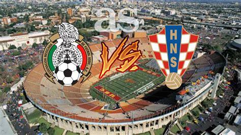 Goles Argentina Croacia M 233 Xico Vs Croacia 1 2 Resumen Y Goles Partido As