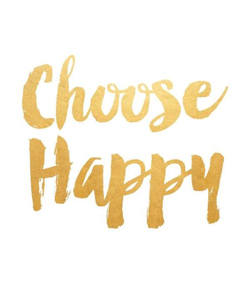 Choose Happy the 25 best ideas about choose happiness on