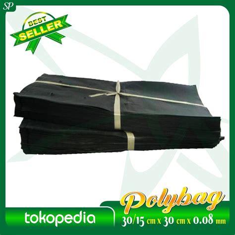 Polybag 30 X 30 Cm polybag 30 15cm x 30 cm x 0 08 mm sumber plastik