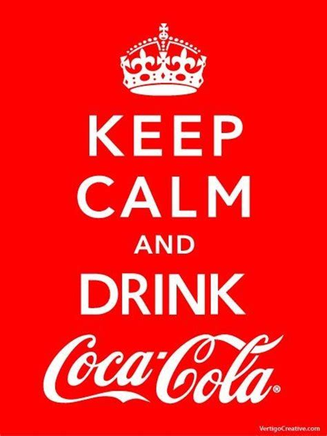 Coca Cola Meme - keep calm and drink coca cola quotes photos pinterest
