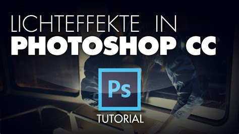 tutorial photoshop cc 2014 youtube tutorial lichteffekte in photoshop cc glow german
