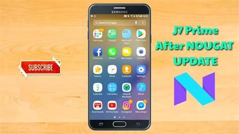 Samsung J7 Prime Update samsung galaxy j7 prime after nougat update review