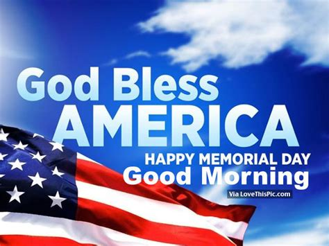 god bless america happy memorial day good morning