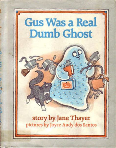 what you a gus murphy novel books gus was a real dumb ghost by catherine woolley reviews
