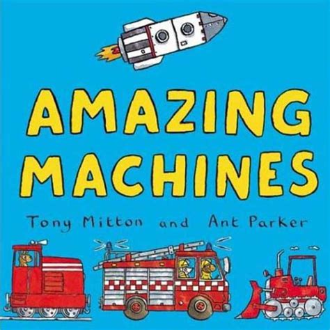 amazing machines terrific trains amazing machines 4 books amazing machines tony mitton macmillan