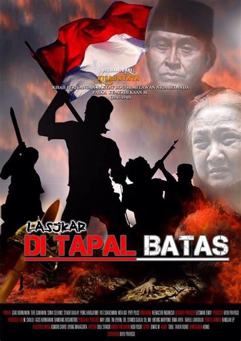 film perjuangan melawan belanda film lasjkar di tapal batas angkat kisah perjuangan