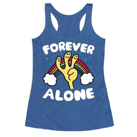 Forever Alone Raglan forever alone t shirts tank tops sweatshirts and