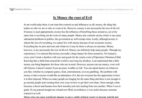 Money Or Evil Essay by Is Money The Root Of All Evil Gcse Sociology Marked By Teachers