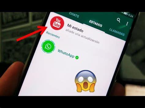 tutorial para poner whatsapp gratis truco para poner videos de youtube en los estados de
