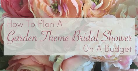 how to plan a garden theme bridal shower on a budget