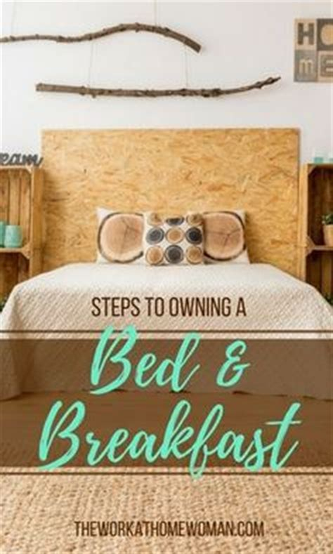 owning a bed and breakfast how to start a bed and breakfast b b business business