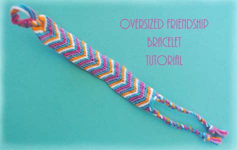 friendship bracelets with zakka how to make an oversized friendship bracelet