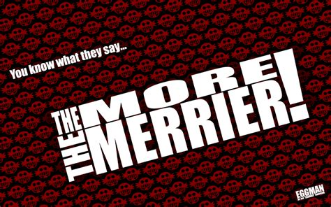 the more the better the more the merrier desktop by c2silvarymes on deviantart